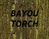 [LD] BAYOU TORCH