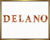 Delano Name Sign