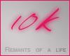 10k Remnants of a life