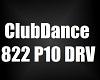 ClubDance822 P10 DRV