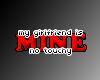 NO TOUCHY - Girlfriend