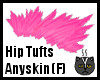 Anyskin Hip Tufts (F)