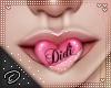 !D! Mah Mouth Pink