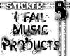 I fail music products B