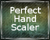 Perfect Hand Scaler