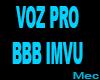 Voz Pro BBB IMVU
