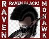 RAVEN BLACK MOHAWK!