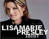 Lisa Marie Presley Idiot