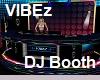 Sweet VIBEz DJ Booth