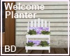 [BD] Welcome Planter