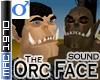Orc Face (sound)