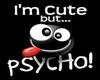 cute psycho