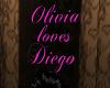 Mm*Olivia loves Diego