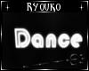 R~ Dance Neon Sign
