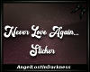 Never love again...