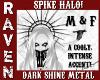 DARK METAL SHINE HALO!