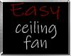 i* Easy Ceiling Fan