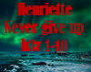 Henriette_Never Give Up