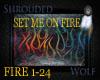 ~Set Me On Fire~