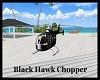 Black Hawk Chopper