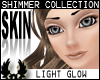 'cp Shimmer Natural [L]