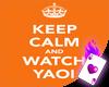 Keep Calm & Watch Yaoi