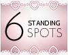 $ 6 Standing Spots