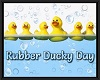 RUBBER DUCKY DAY sign
