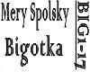 MERY S - BIGOTKA