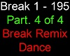 Break Remix Dance Pt. 4