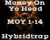 Money On Yo Head