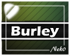 *NK* Burley (Sign)