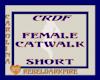 (CR) Fem. Catwalk-Short