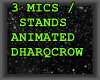 3 MICS / STANDS ANIMATED