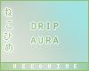 [HIME] Drip Aura