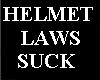 HELMET LAWS SUCK