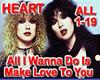 All I wana do (HEART)