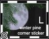 *m Winter Pine Corner L