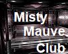 Misty Mauve Club