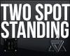 // 2 Spot Standing