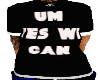 UM YES WE CAN BAGGY TEE