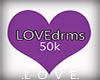 50k LOVEdrms support