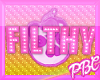 *PBC* Filthy in Pink