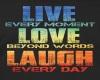 Live, Love, & Laugh