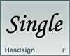 Headsign Single