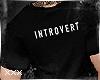 [X] Introvert Tee.