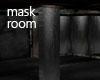 Mask Room
