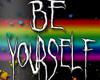 Be Yourself -rainbow-