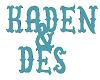Kaden and Des