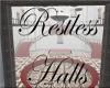 Restless Halls